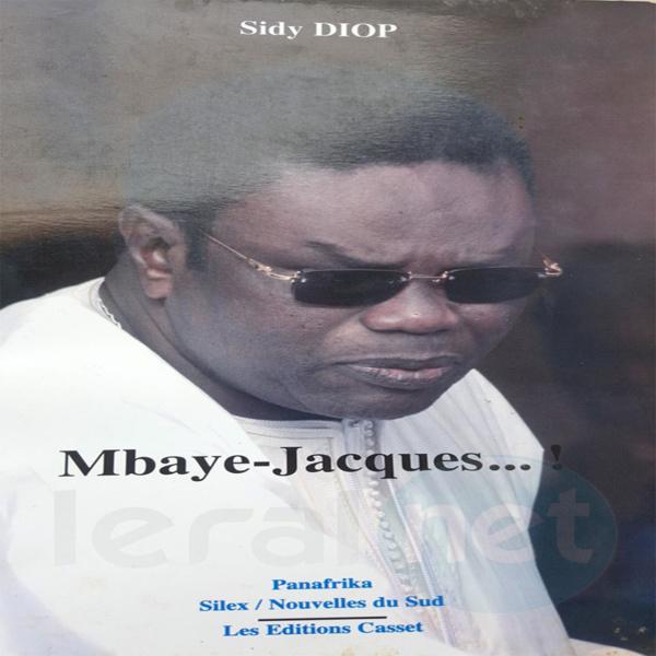 Le dernier combat d'un «intelligent politique», par Sidy Diop, biographe de Feu Mbaye Jacques Diop