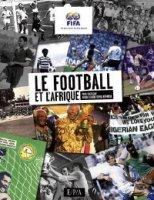 La FIFA rend hommage au football africain dans un livre