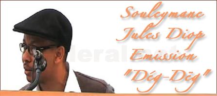 """Souleymane Jules Diop - Emission """"Dég-Dëg"""" du mardi 24 février 2009."""