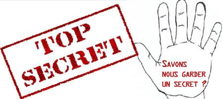 AUTOPSIE D'UN PHÉNOMÈNE COMPLEXE Savons-nous garder un secret ?