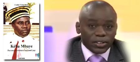 BONNES FEUILLES DU LIVRE DE CHEIKH YERIM SECK : « Kéba Mbaye : Parcours et combats d'un grand juge »