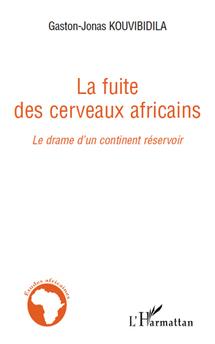 La Fuite des Cerveaux africains, Le drame d'un continent réservoir, de Gaston-Jonas KOUVIBIDILA