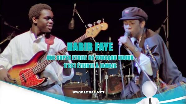 Habib Faye, une Super Etoile de Youssou Ndour s'est éteinte