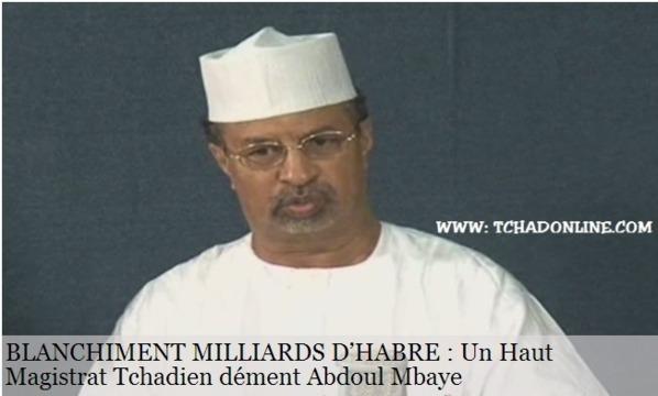 Blanchiment milliards d'Habré : Un Haut Magistrat Tchadien dément Abdoul Mbaye