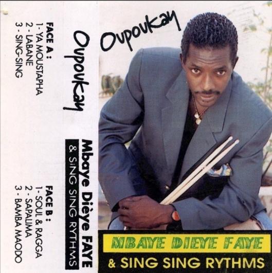 Mbaye Dieye Faye & Sing Sing Rythms - Sing-Sing (Oupoukay)