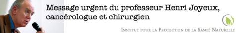 Message urgent du professeur Henri Joyeux, cancérologue et chirurgien