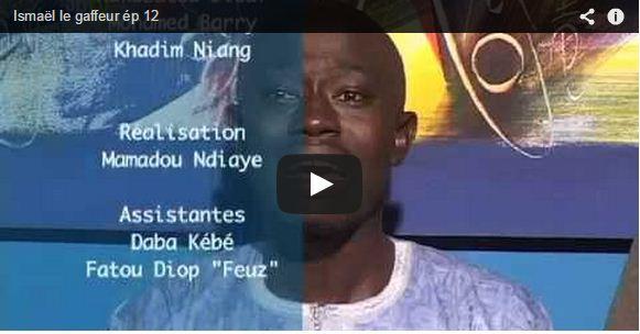 """""""Ismeal Ndiaxum"""" DIAXUM (LE GAFFEUR) ep12"""
