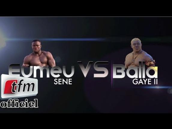 Suivez en Direct sur Leral.net le premier face-à-face Balla Gaye 2-Eumeu Sène