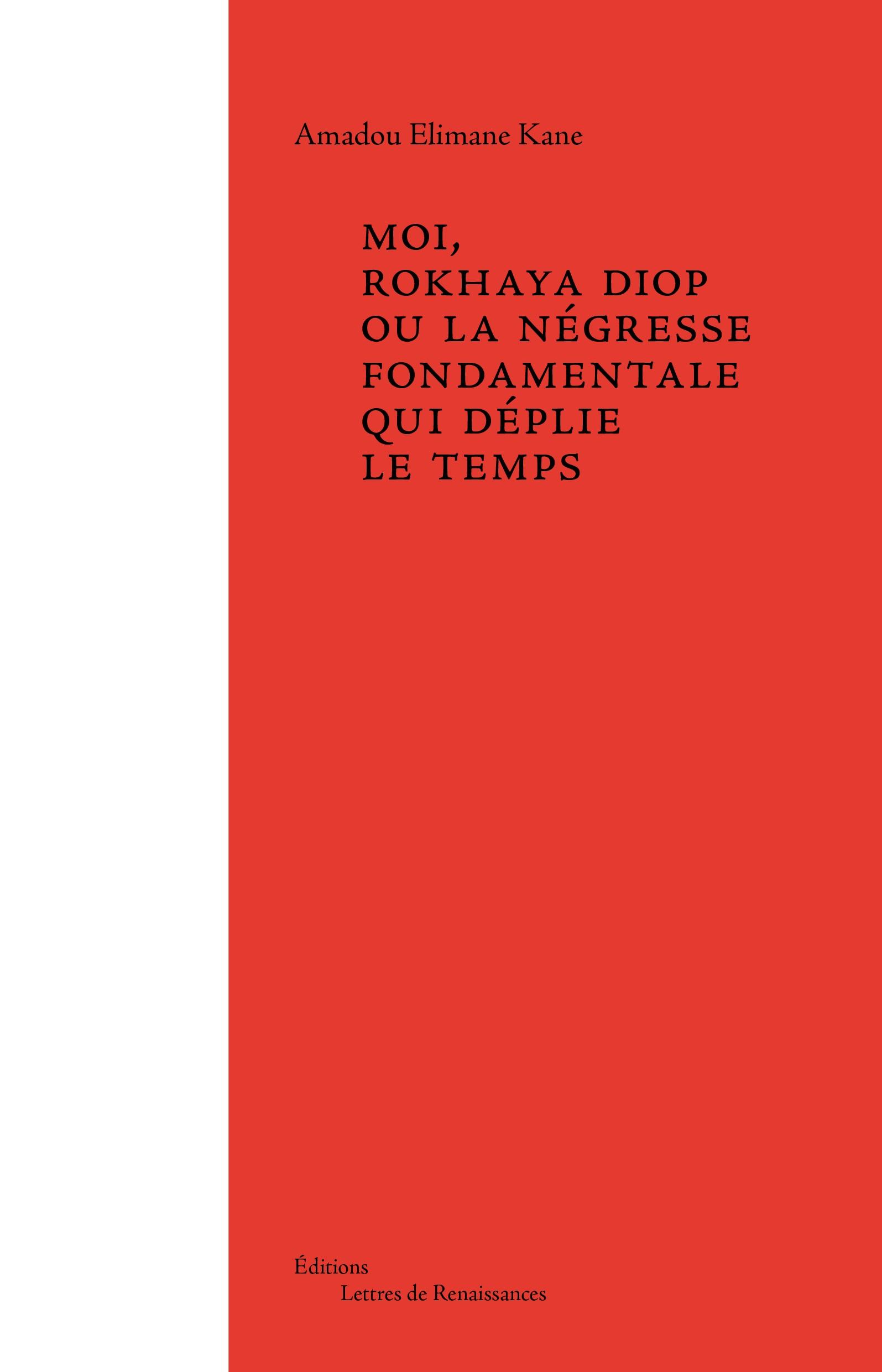 """Abdoulaye Elimane Kane publie un nouveau roman """"Moi, Rokhaya Diop ou la négresse fondamentale qui déplie le temps"""""""