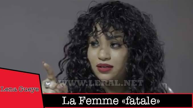 """Saint Valentin 2018 : Léna Guèye, la femme """"fatale"""" dans Mbettel"""