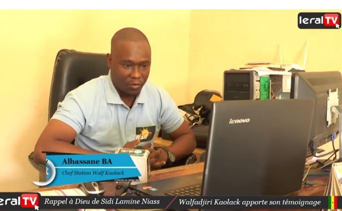 """Alassane Bâ, chef de la Station Walf Kaolack : """"Sidy Lamine Niasse était comme notre père """""""