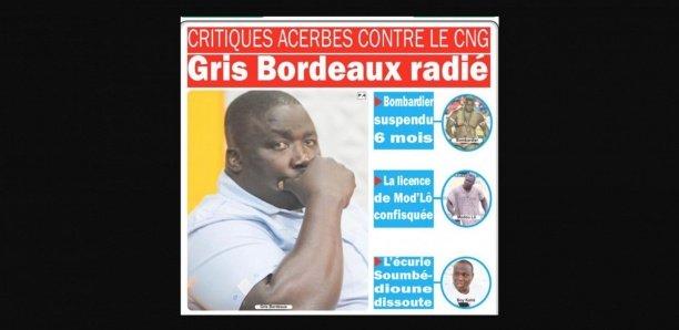 Le Cng frappe fort: Gris Bordeaux radié, Bombardier suspendu, la licence de Mod'Lô confisquée, l'écurie Soumbédioune dissoute