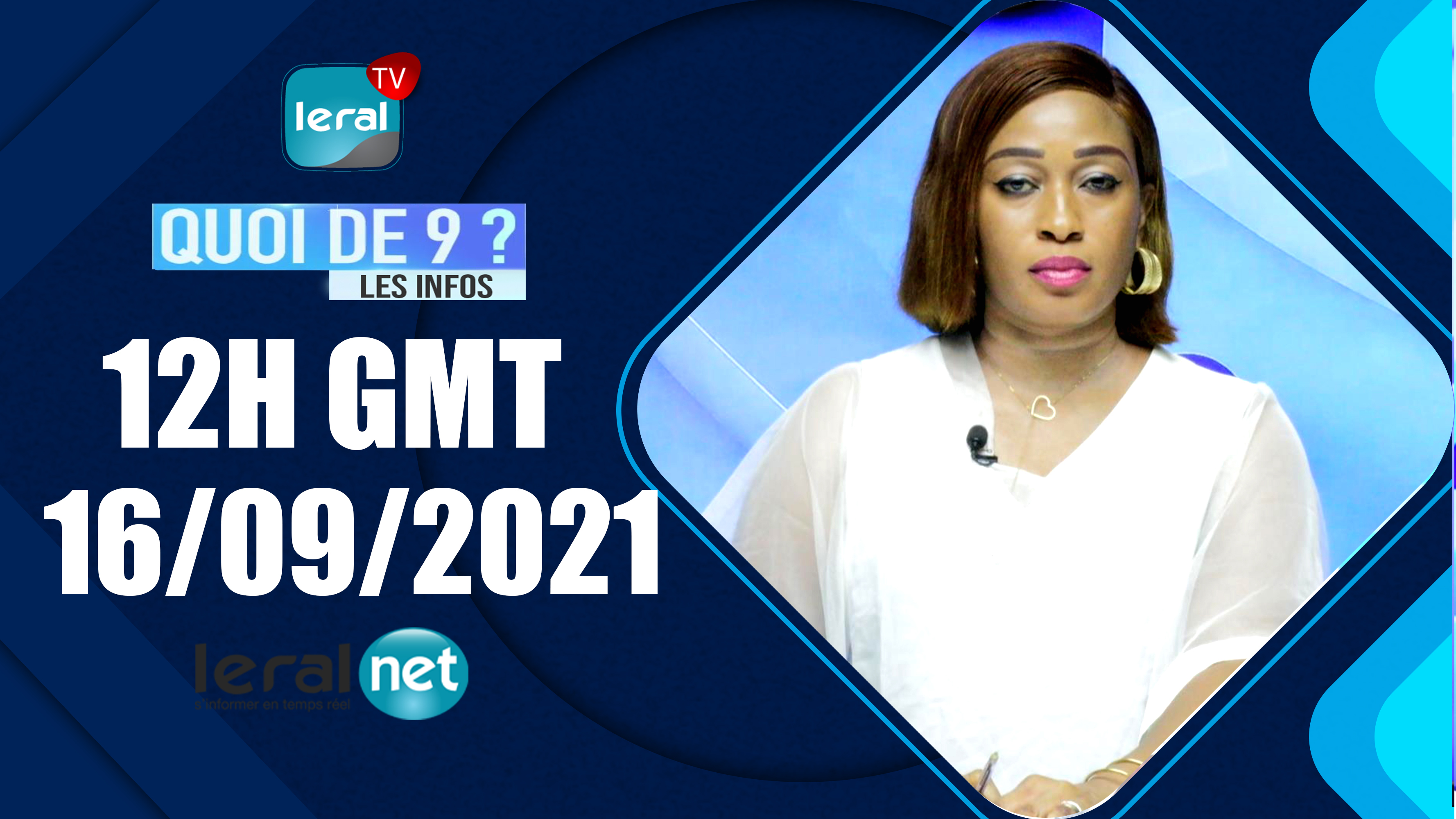 QUOI DE 9 ? LES INFOS 12H GMT - CE 16/09/ 2021 - PR: FATIMA COULIBALY - #LERALTV