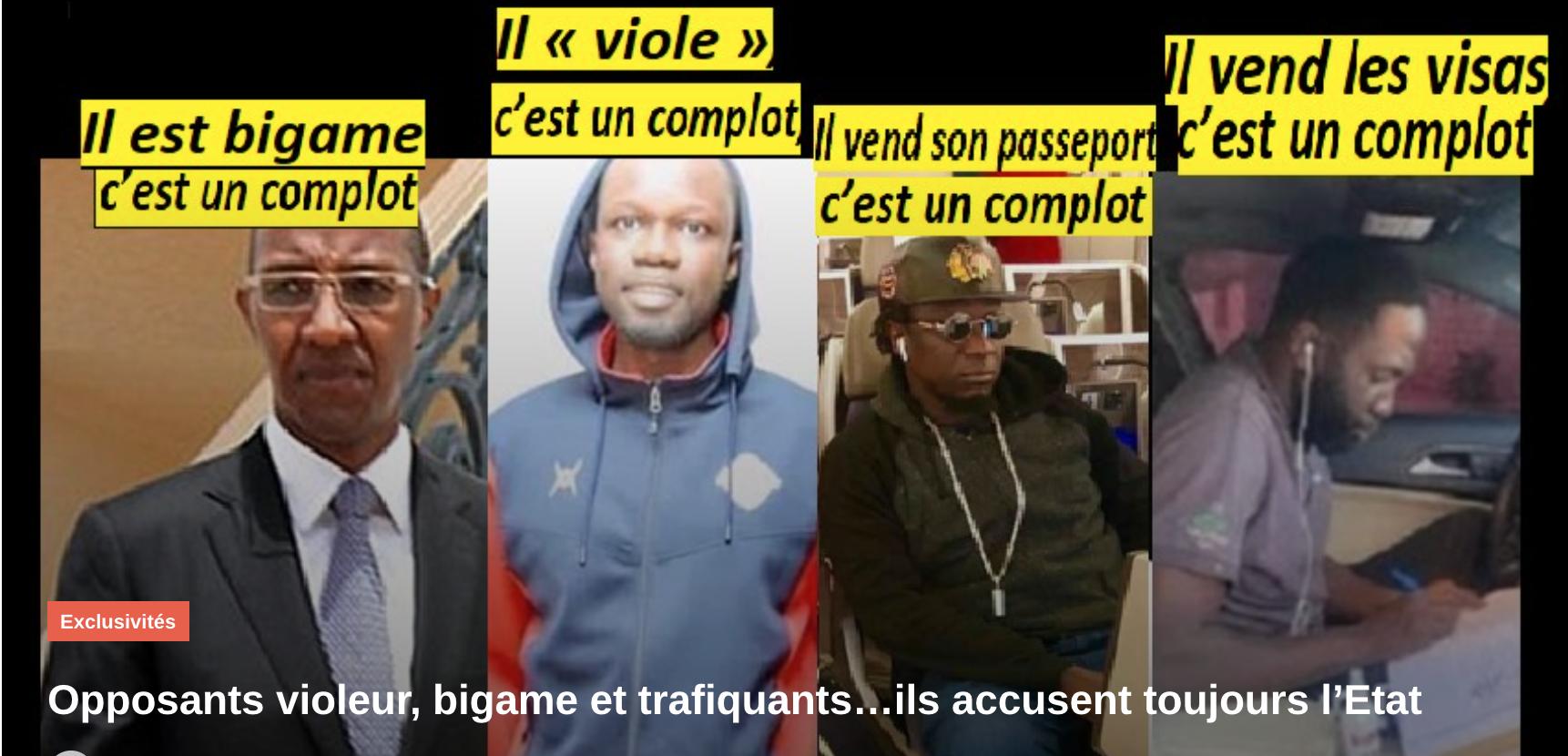 Opposants violeurs, bigames et trafiquants et…Ils accusent toujours l'Etat