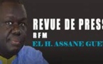 Revue de Presse Rfm du samedi 17 mars 2018 avec El Hadji Assane Guèye