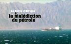 VIDEO - La corne d'Afrique ou la malédiction du pétrole