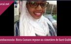AUDIO - Tambacounda: Binta Camara repose au cimetière de Saré Guilèle.
