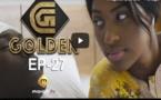 Série - GOLDEN - Episode 27