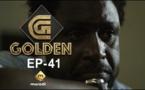 Série - GOLDEN - Episode 41
