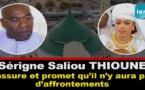 VIDEO - Affaire Thiantacounes: Serigne Saliou Thioune rassure et promet qu'il n'y aura pas d'affrontements
