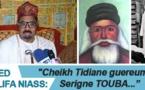 "VIDEO - Ahmed Khalifa Niasse: "" Cheikh Tidiane guereum na Serigne TOUBA..."""