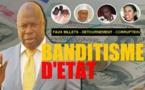FAUX BILLETS, CORRUPTION, DÉTOURNEMENT.... Du banditisme au sommet de l'Etat !