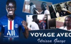 VIDEO - Reportage inédit du PSG: Voyage Avec Idrissa Gana Guèye