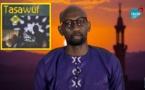"""VIDEO / RELIGION - Définition du """"TASSAWOUF"""" : Pourquoi une telle complexité ? - Pr: Ousseynou Seck"""