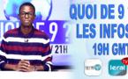 QUOI DE 9 ? LES INFOS 19H GMT - CE 10/05/ 2021- PR: ASSANE SARR - #LERALTV