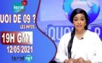 QUOI DE 9 ? LES INFOS 19H GMT - CE 12/05/2021 - PR: FATIMA COULIBALY- #LERALTV