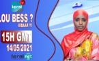 LOU BESS CI XIBAAR YI 15H GMT - CE 14/ 05 / 2021 – PR AISSATOU BODIAN - #LERALTV