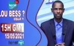 LOU BESS CI XIBAAR YI 15H GMT - CE 15/ 05 / 2021 - PR: MAMADOU CISSE - #LERALTV