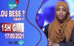 LOU BESS CI XIBAAR YI 15H GMT - CE 17/ 05 / 2021 - #LERALTV