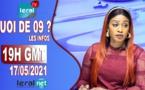 QUOI DE 9 ? LES INFOS 19H GMT - CE 17/05/2021 - PR: FATIMA COULIBALY- #LERALTV
