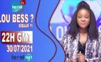 LOU BESS CI XIBAAR YI 22H GMT – CE 31/ 07/ 2021 – PR : ASTOU FALL - #LERALTV