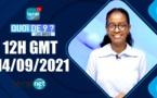QUOI DE 9 ? LES INFOS 12H GMT - CE 14/09/ 2021 - PR: THILO MAMADOU SAM - #LERALTV