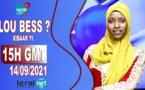 LOU BESS CI XIBAAR YI 15H GMT - CE 14 / 09 / 2021 – PR : AISSATOU DIOUF BODIAN - #LERALTV