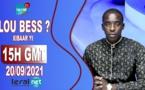 LOU BESS CI XIBAAR YI 15H GMT - CE  20 / 09 / 2021 – PR : MOUSTAPHA THIOUNE - #LERALTV