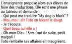 My dog is black en français c'est Quel beau C u L elle a !