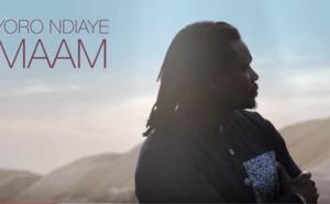 """vidéo:  """"Maam"""" la nouvelle vidéo de Yoro  Ndiaye"""