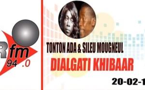 Replay Audio - Dialgati Xibaar : Tonton Ada & Sileu Mougneul du 20 février 2018