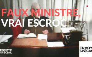 Envoyé spécial: Faux ministre, vrai escroc - 14 février 2019 (France 2)