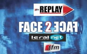 REPLAY - TFM - Face2Face  avec CHEIKH YERIM SECK - 21 Avril 2019