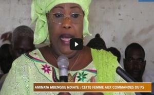VIDEO - Aminata Mbengue NDIAYE: Cette femme aux commandes du PS (Portrait)