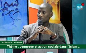 JEUNESSE ET ACTION SOCIALE DANS L'ISLAM - Pr: Daouda MBAYE - LERAL TV