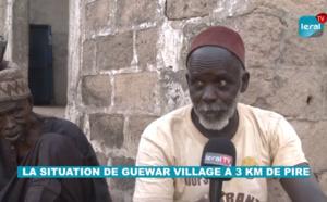 VIDEO/ Guéwar, situé à 3 Km de Pire manque de tout: Ses populations crient aux secours