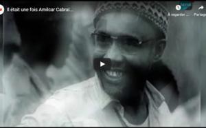 Il était une fois Amilcar Cabral...