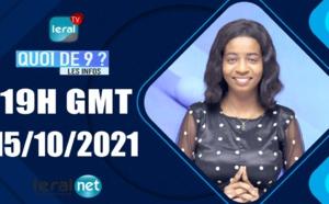 QUOI DE 9 ? LES INFOS 19H GMT - CE 15 /10/ 2021 - PR: THILO MAMADOU SAM - #LERALTV