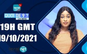 QUOI DE 9 ? LES INFOS 19H GMT - CE 19 /10/ 2021 - PR: FATIMA COULIBALY - #LERALTV