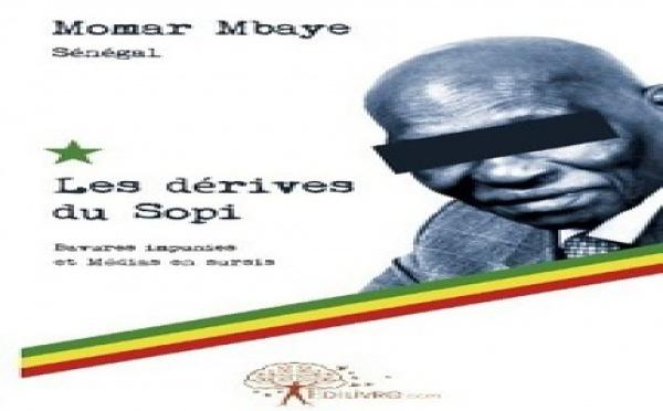 Momar Mbaye sort le livre, Les Dérives du Sopi, consacré à Wade et à son fils